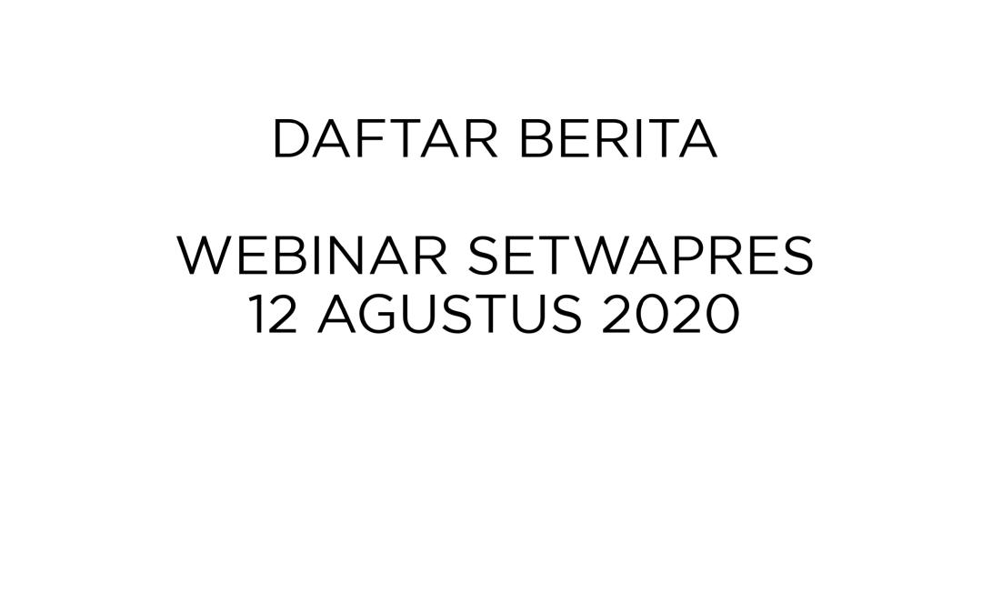 Daftar Berita Webinar Setwapress 12 Agustus 2020