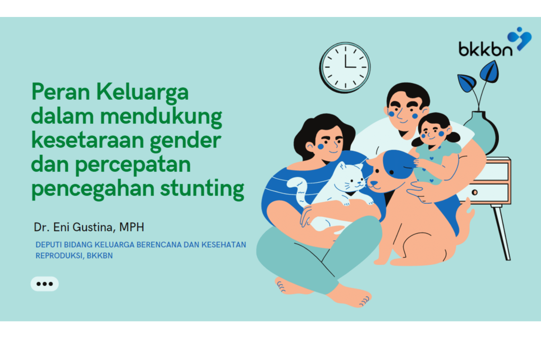 Peran Keluarga dalam Mendukung Kesetaraan Gender dan Percepatan Pencegahan Stunting
