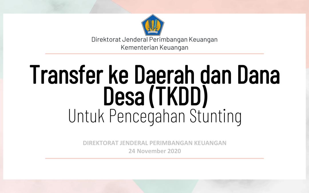 Transfer ke Daerah dan Dana Desa (TKDD) Untuk Pencegahan Stunting
