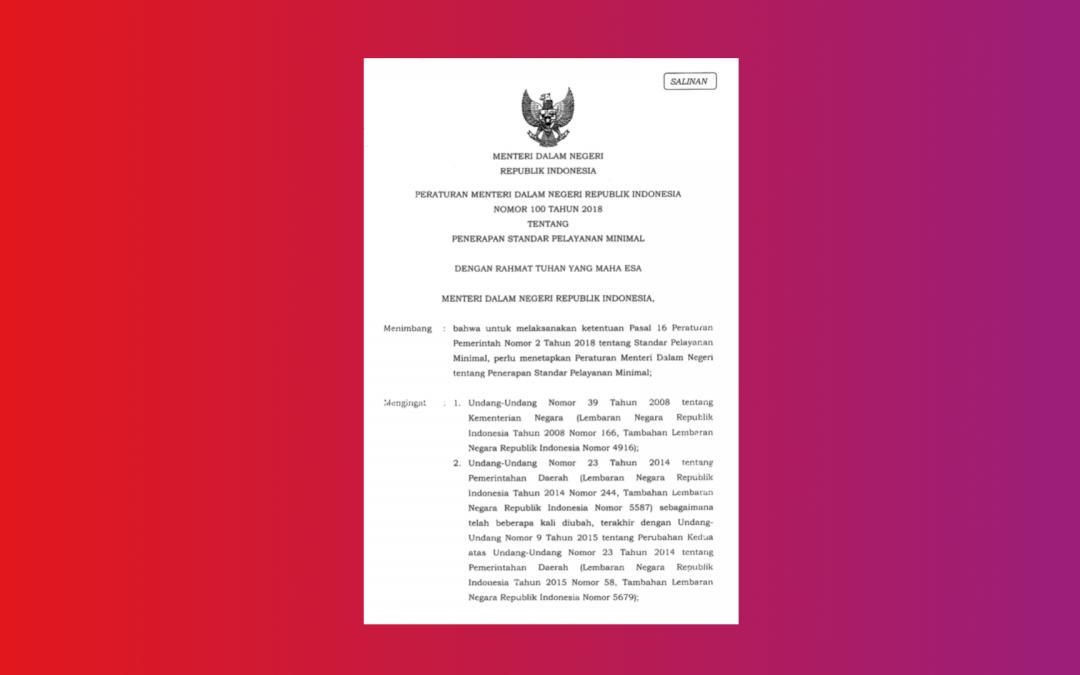Kemendagri – Permendagri No 100 Tahun 2018 Penerapan Standar Pelayanan Minimal