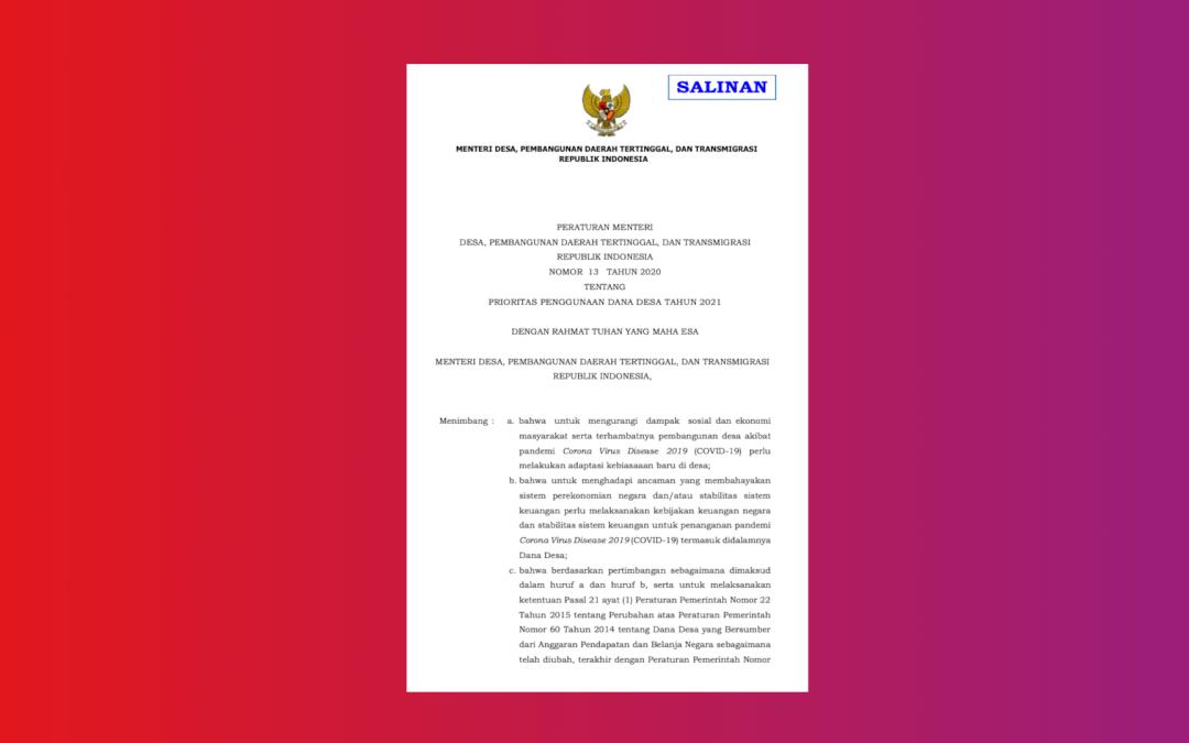 Peraturan Menteri Desa, Pembangunan Daerah Tertinggal, Dan Transmigrasi Republik Indonesia Nomor 13 Tahun 2020 Tentang Prioritas Penggunaan Dana Desa Tahun 2021