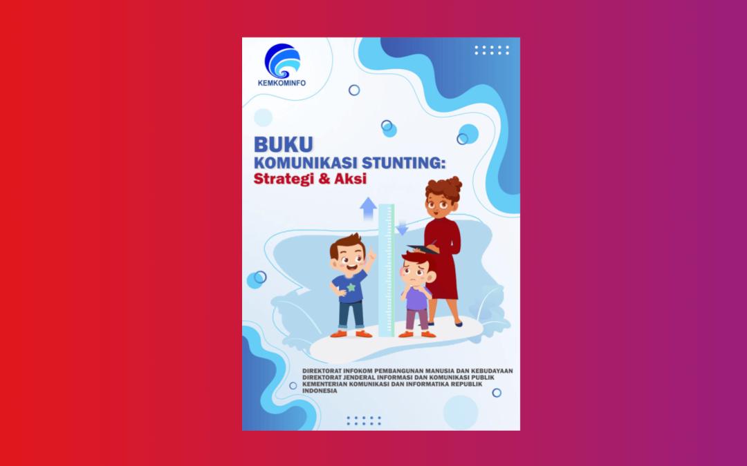 Buku Komunikasi Stunting Strategi dan Aksi