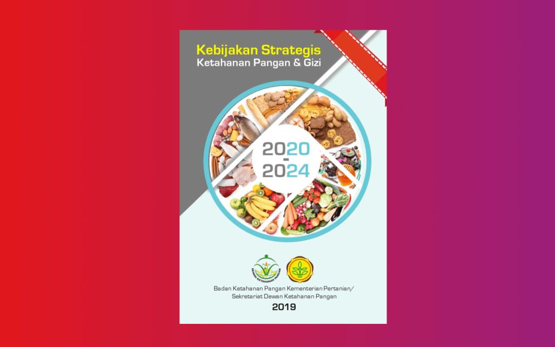 Kebijakan Strategi Ketahanan Pangan Gizi 2020-2024 BKP 2020
